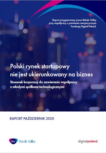 Raport Rebels Valley i Partnerów o współpracy korporacji i startupów w 2020r.