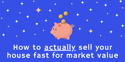 How to sell your house fast for 100% market value - saving money in a piggy bank