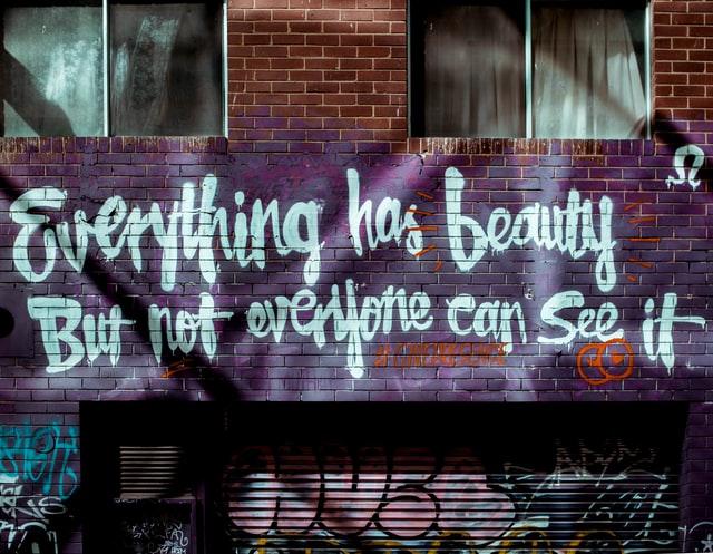Everything Has Beauty graffiti wall art by Annie Spratt