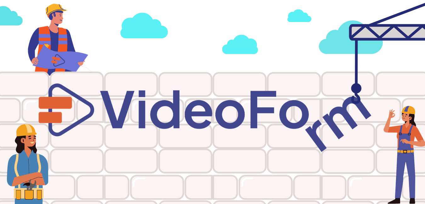 How To Create Your First VideoForm