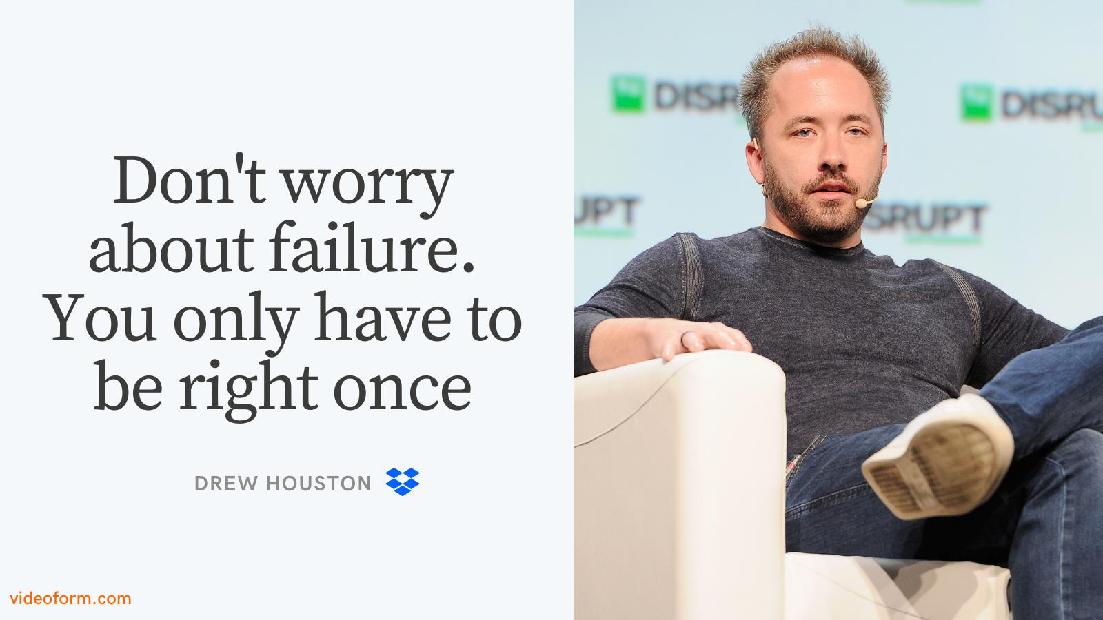 Drew Houston Entrepreneurship Quote