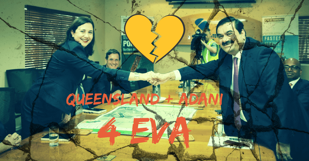Queensland + Adani 4EVA: A broken heart waiting to happen.