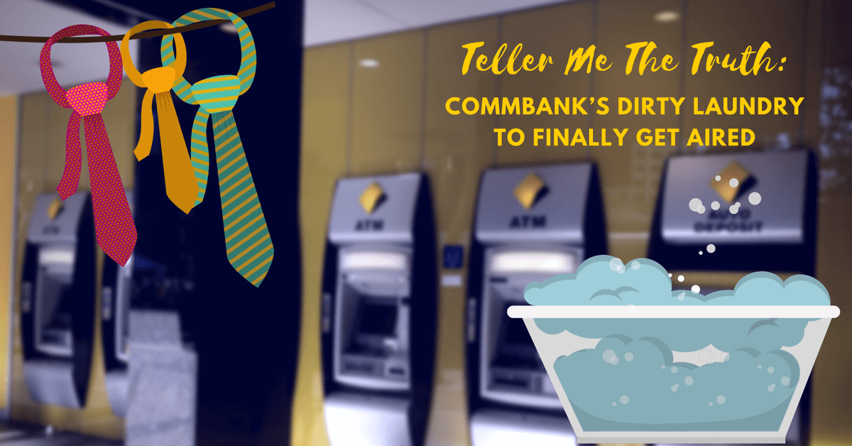 Teller me the Truth: CommBank's dirty laundry to finally get aired