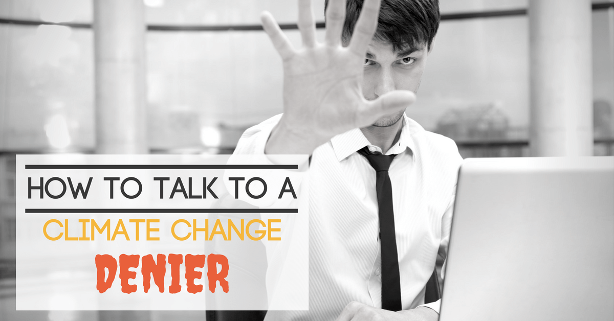 How to Talk to a Climate Change Denier