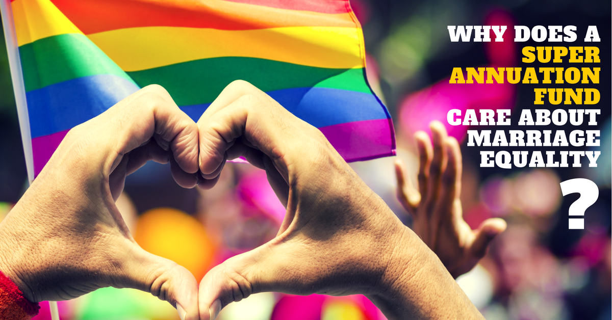Why does a superannuation company care about marriage equality?