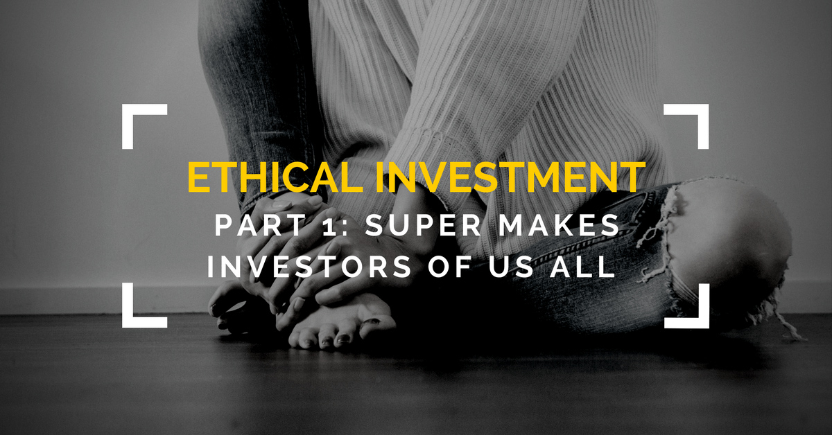 Image of woman sitting on wooden floor - Ethical Investment, Part 1: Super makes investors of us all