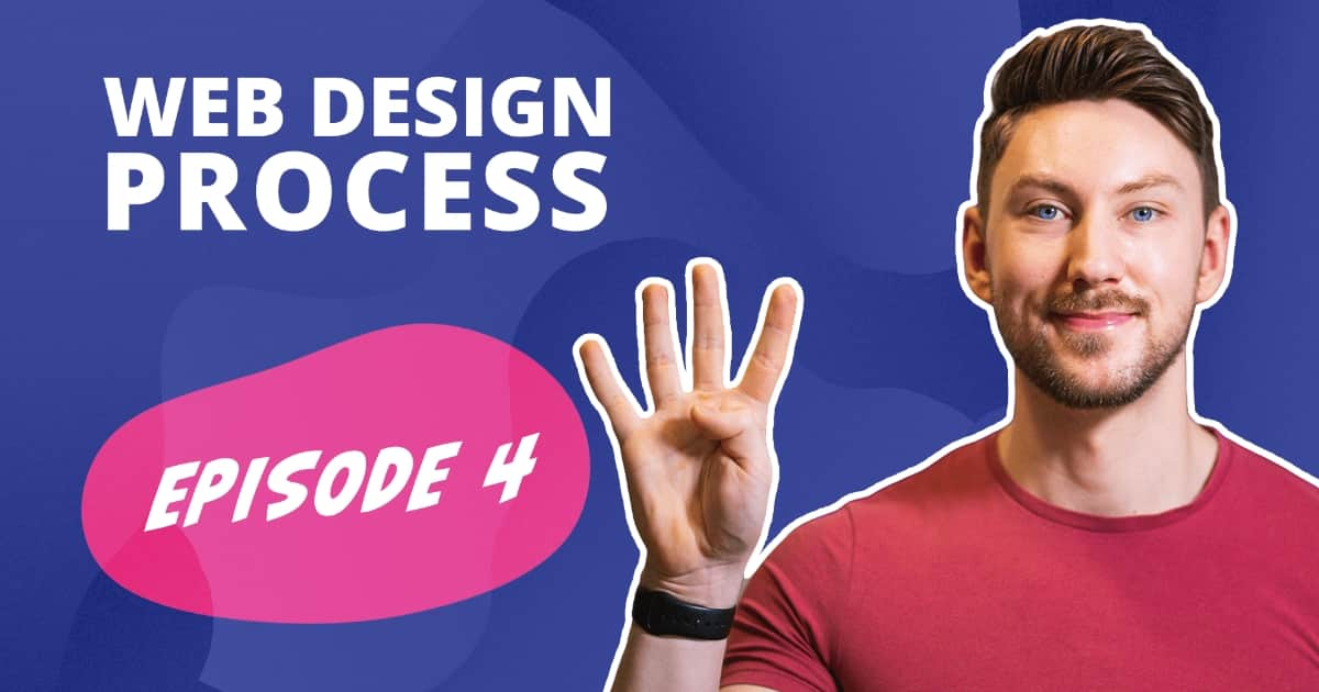 A picture of Freelance Web Designer & Branding Specialist Aidan Quigley holding 4 fingers up and the words web design process Episode 4 on a purple background