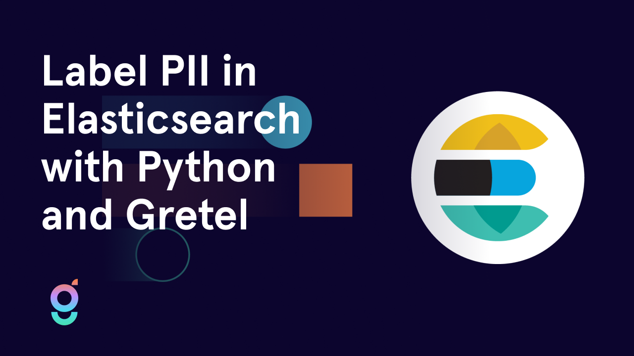 Label PII in Elasticsearch with Python and Gretel