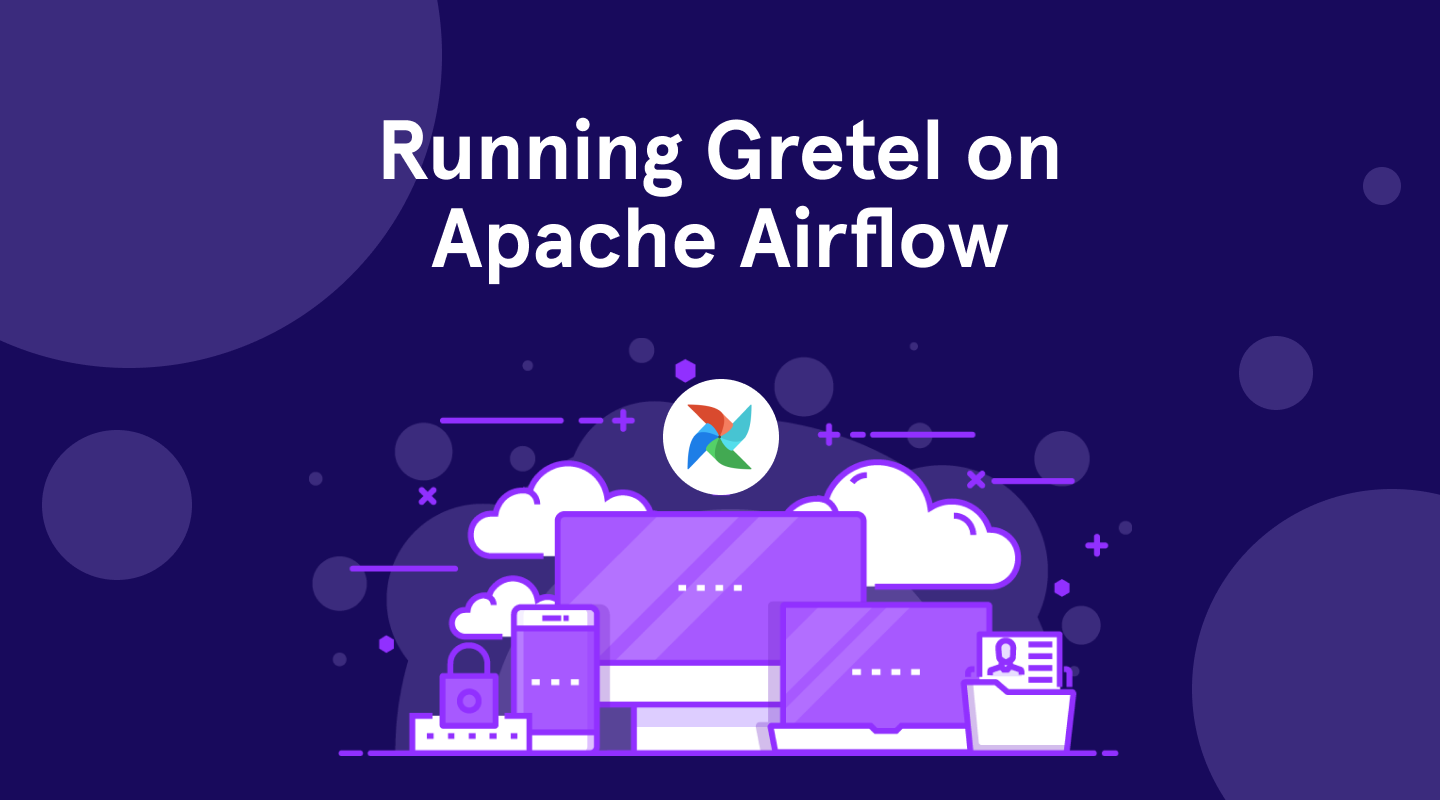 Build a synthetic data pipeline using Gretel and Apache Airflow