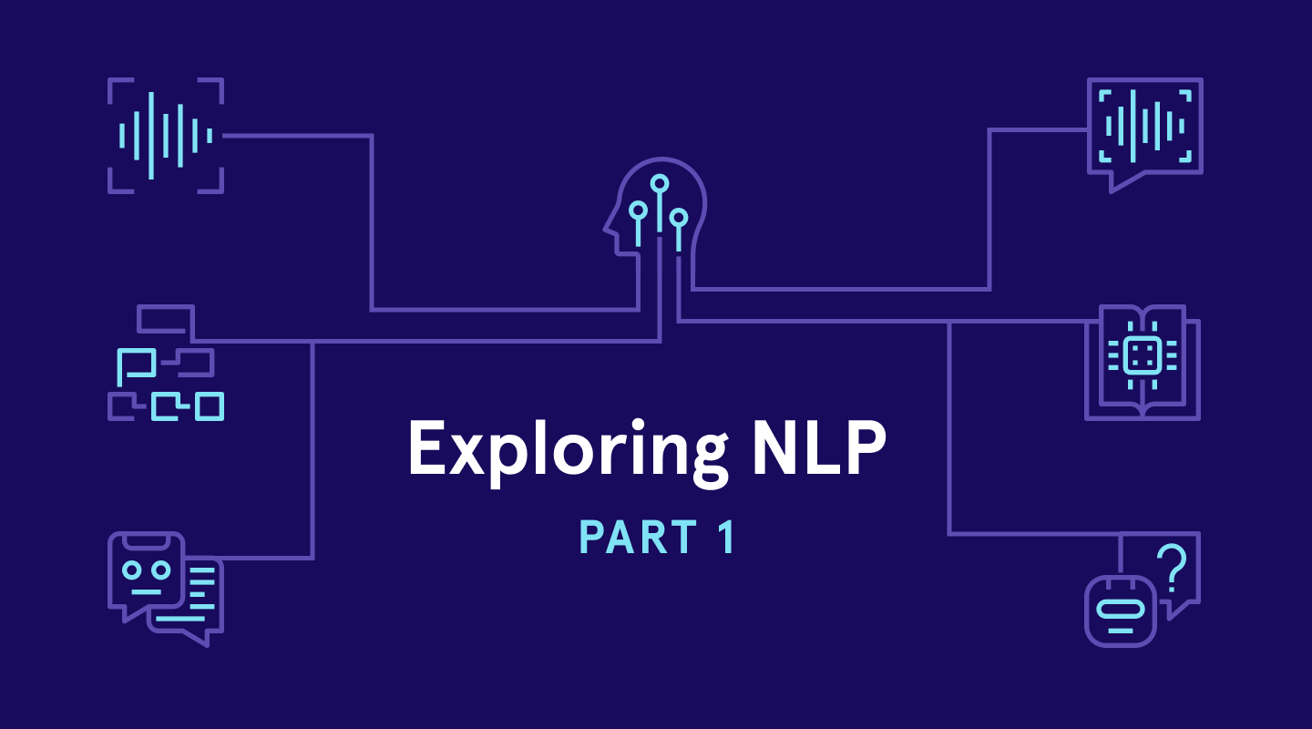Exploring NLP Part 1: Why Should a Privacy Engineering Company Care About NLP?