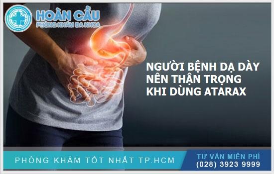 Người mắc các bệnh lý về dạ dày nên thận trọng khi dùng thuốc Atarax