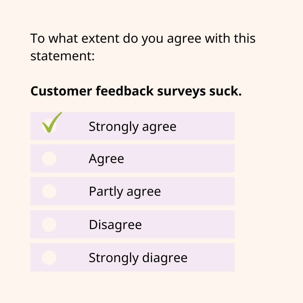 Customer feedback surveys: Why they suck and how to make them better.