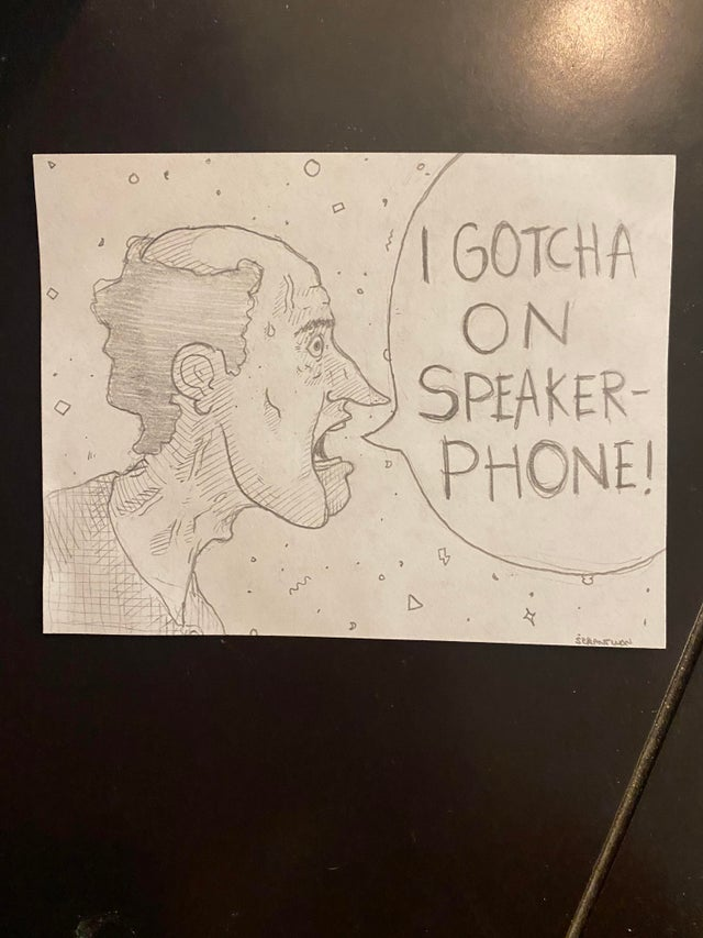 r/funny - I work at a call center. Sometimes I like to draw what my callers might look like. Here's Kent from today, who for some reason thought that since he had me on speaker, he had to yell for me to hear him.