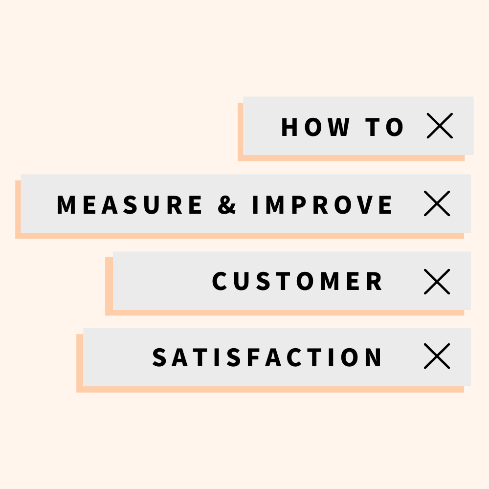 customer satisfaction (and lots of others)