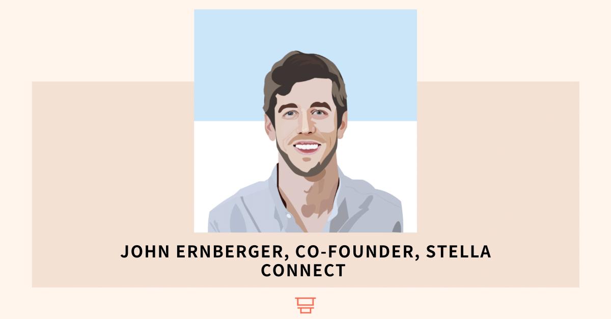 John Ernberger, Co-Founder, Stella Connect (a Medallia company)