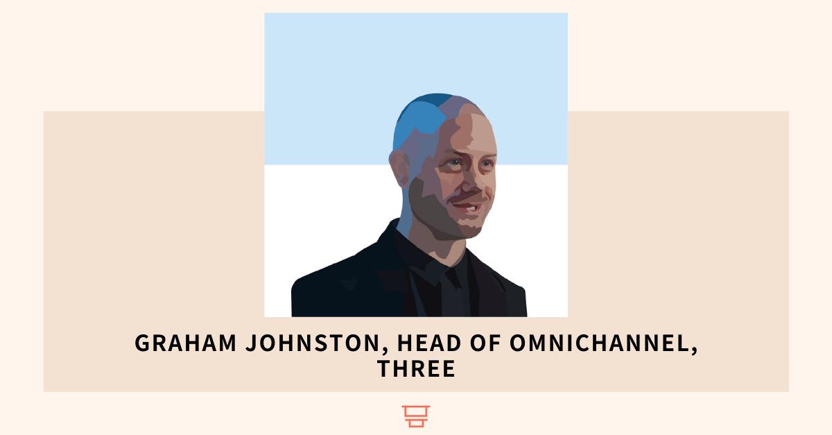 Graham Johnston, Head of Omnichannel, Three