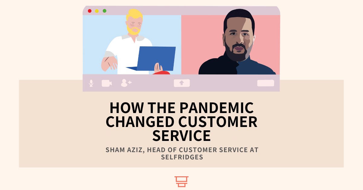 Sham Aziz, Head of Customer Service at Selfridges