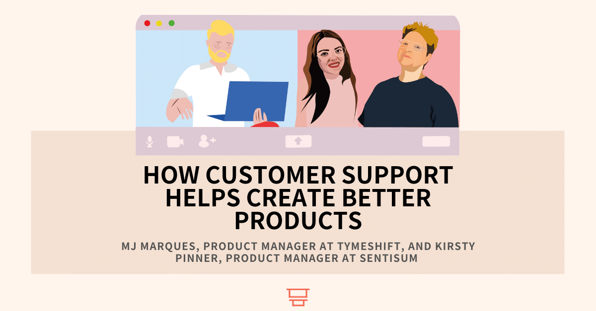 MJ Marques, Product Manager at Tymeshift, and Kirsty Pinner, Product Manager at SentiSum