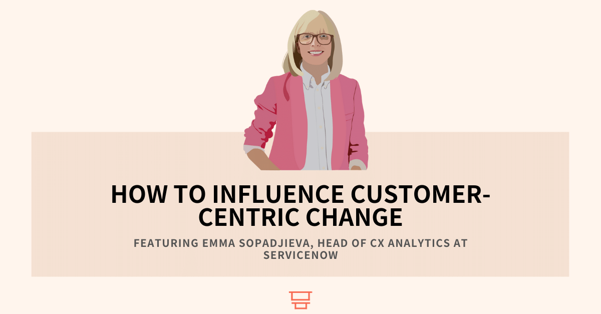 Interview with Emma Sopadjieva, Head of CX Analytics at ServiceNow