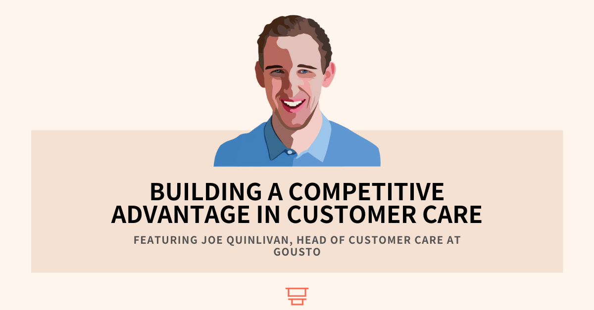 Interview with Joe Quinlivan, Head Of Customer Care at Gousto