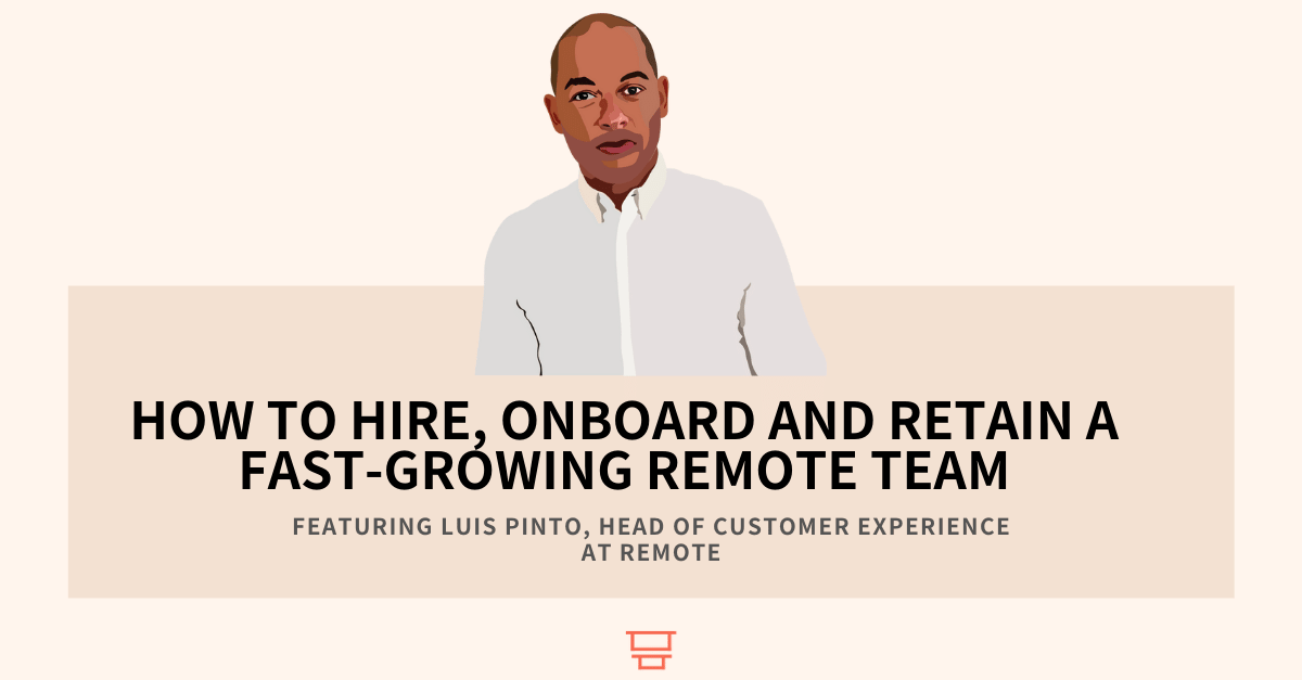 Interview with Luis Pinto, Director of Customer Experience at Remote