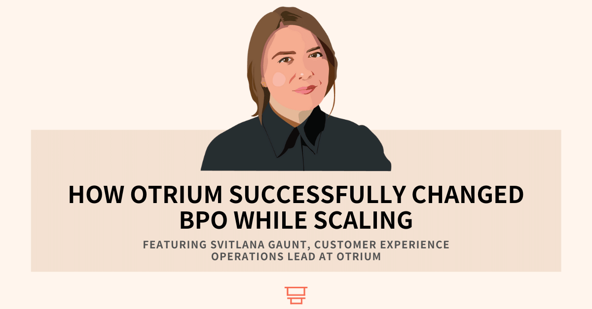 Interview with Svitlana Gaunt, Customer Experience Operations Lead at Otrium