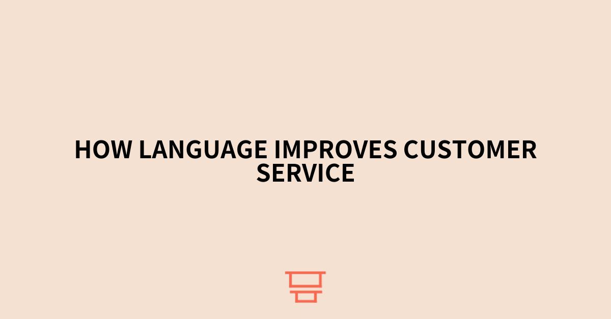 How language improves customer service