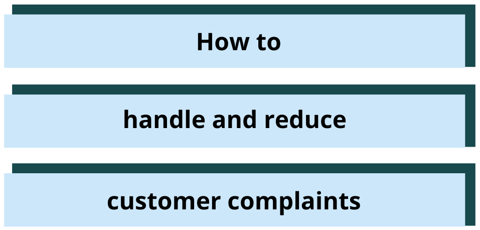 Reduce customer complaints