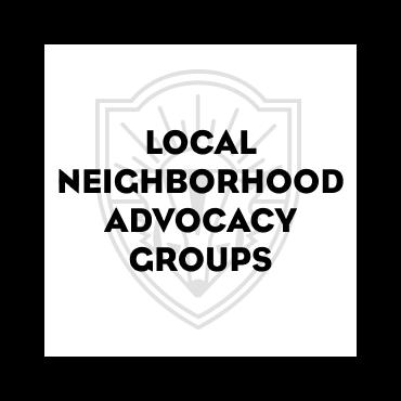 Local Neighborhood Advocacy Groups