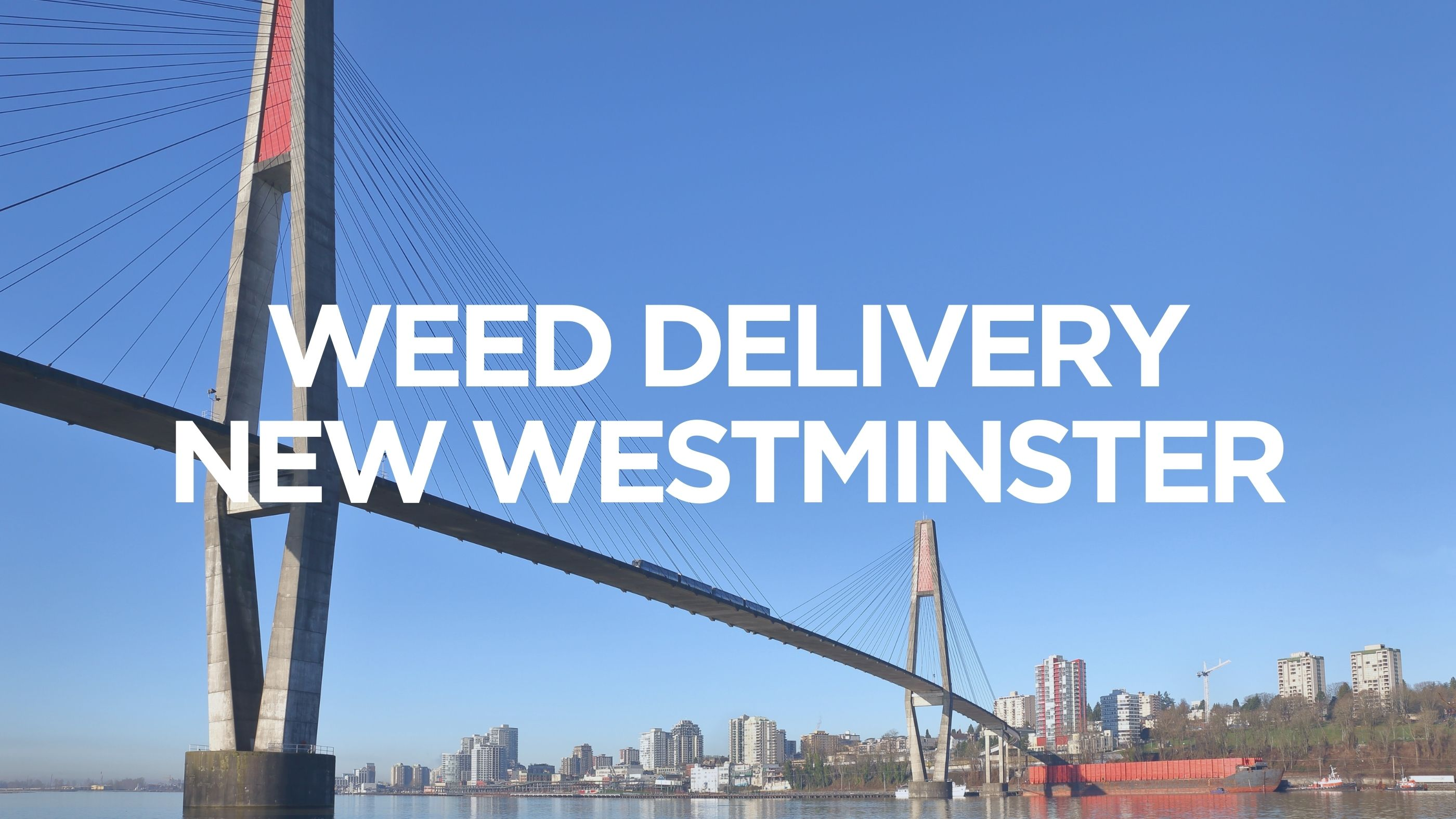 Weed Delivery New Westminster