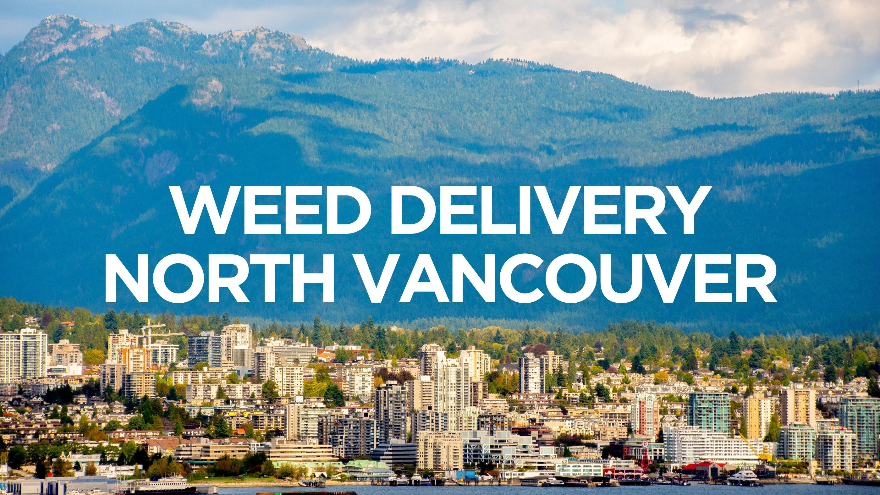 Weed Delivery North Vancouver