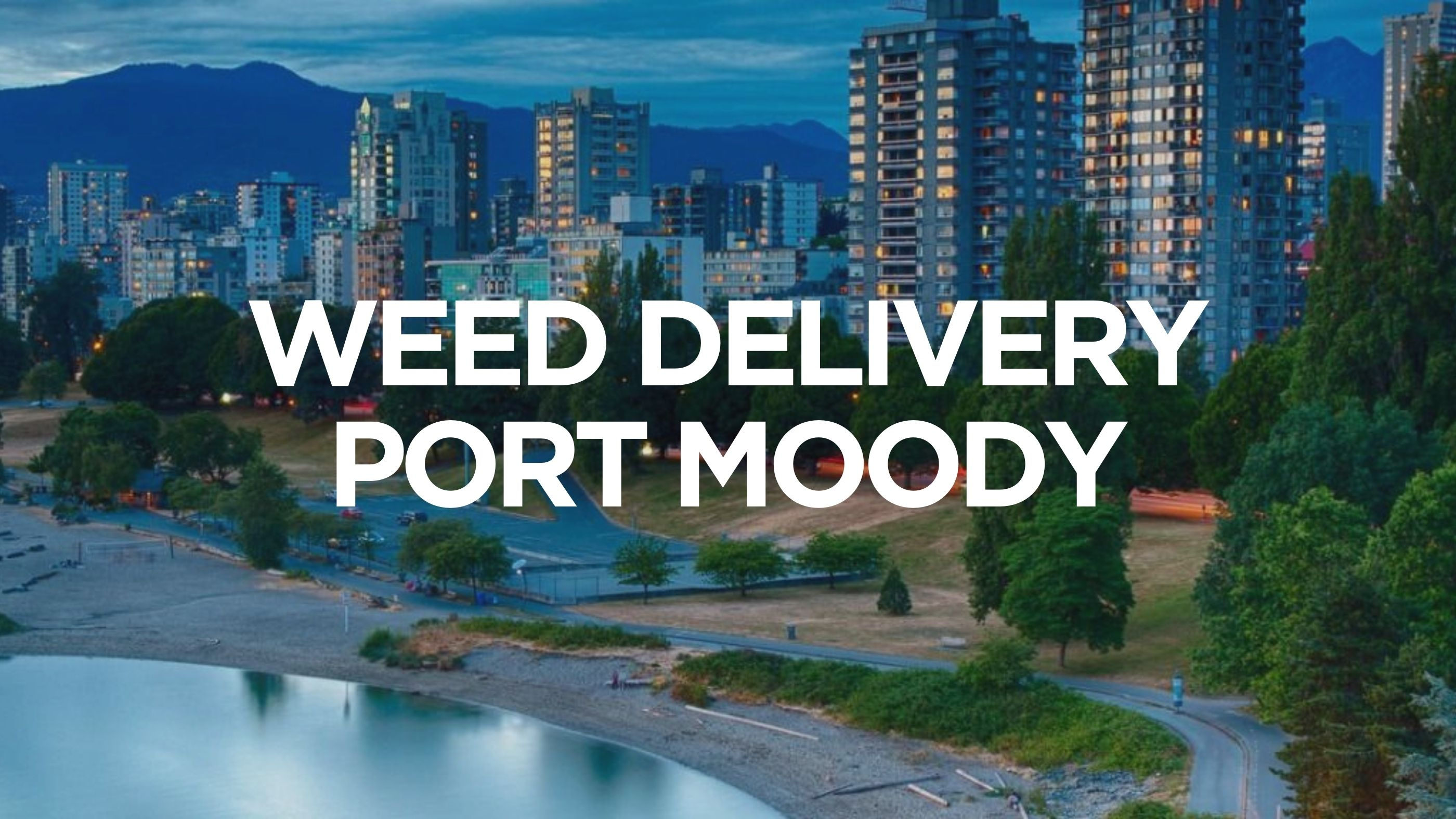 Weed Delivery Port Moody