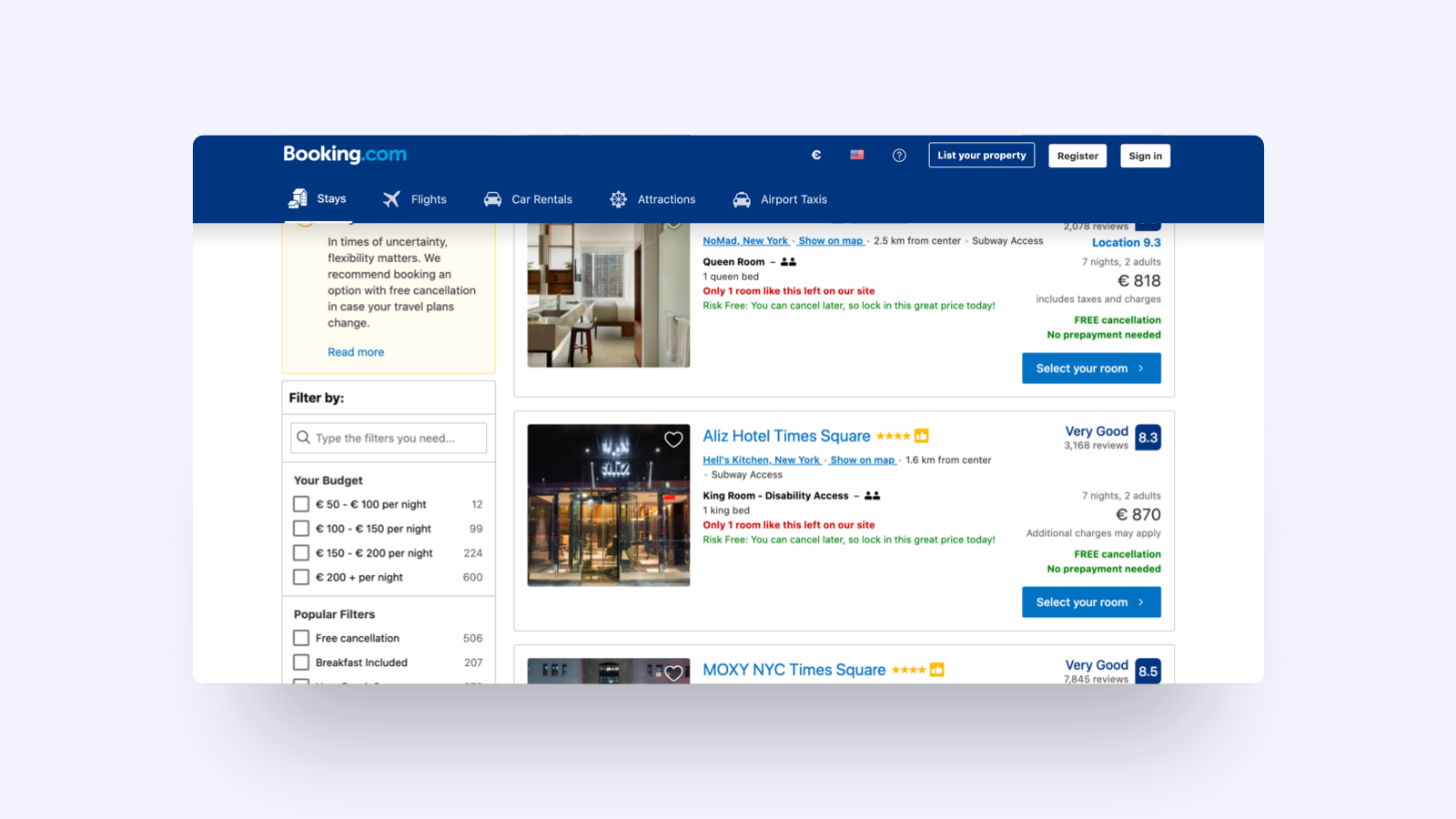 Here we see an example from Booking.com prominently telling the user that there is just one room left at these hotels.
