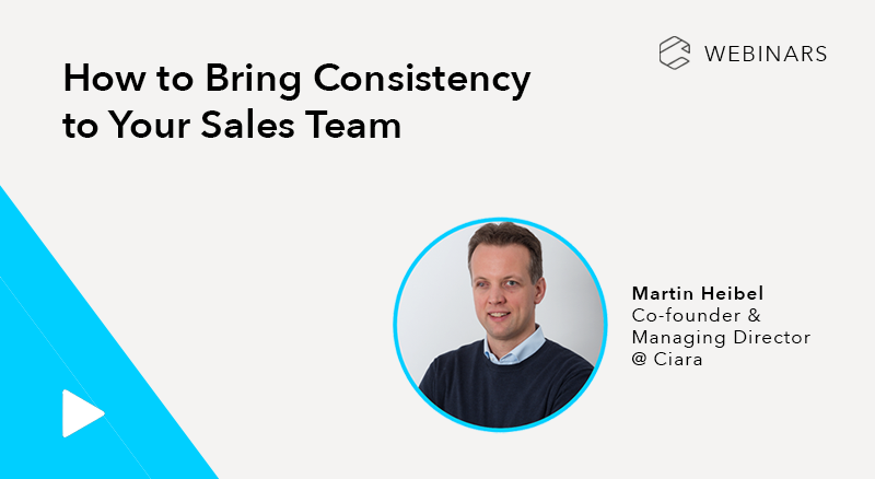 How to Bring Consistency to Your Sales Team