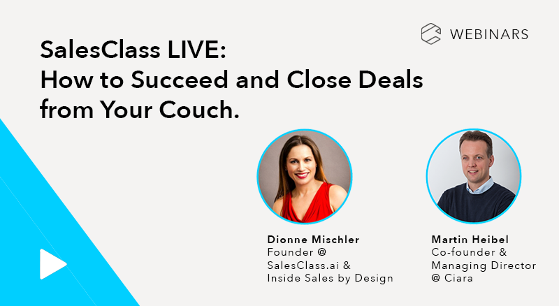 SalesClass LIVE: How to Succeed and Close Deals from Your Couch