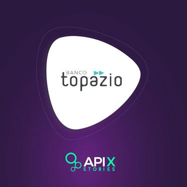 APIX Stories with Banco Topázio