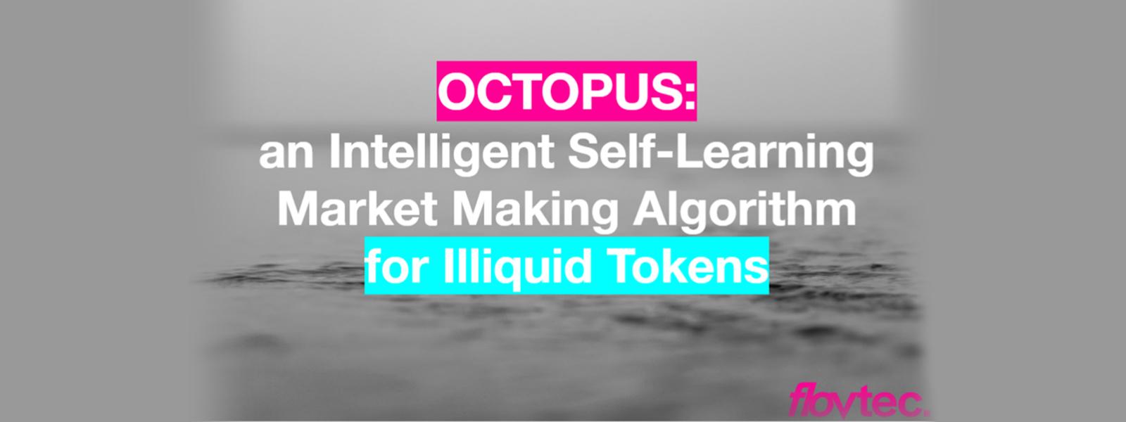 Octopus: an Intelligent Self-Learning Market Making Algorithm for Illiquid Tokens