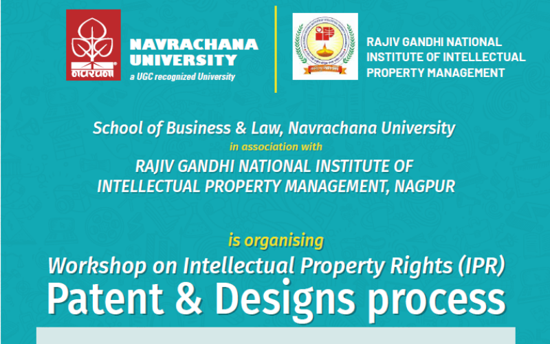 Workshop on Intellectual Property Rights | School of Business & Law, Navrachana University & RGNIIPM