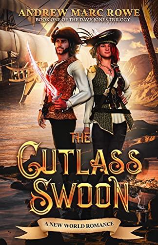 The Cutlass Swoon: A New World Romance