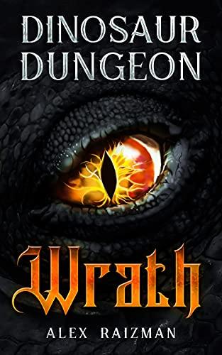 Wrath - Dinosaur Dungeon Book 1