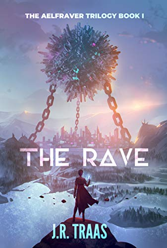 The Rave (The Aelfraver Trilogy Book 1)
