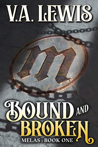 Bound and Broken (Melas Book 1)