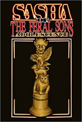 Sasha of the Feral Sons: Adolescence
