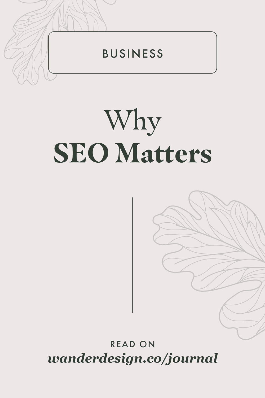 2 Reasons Why SEO Matters