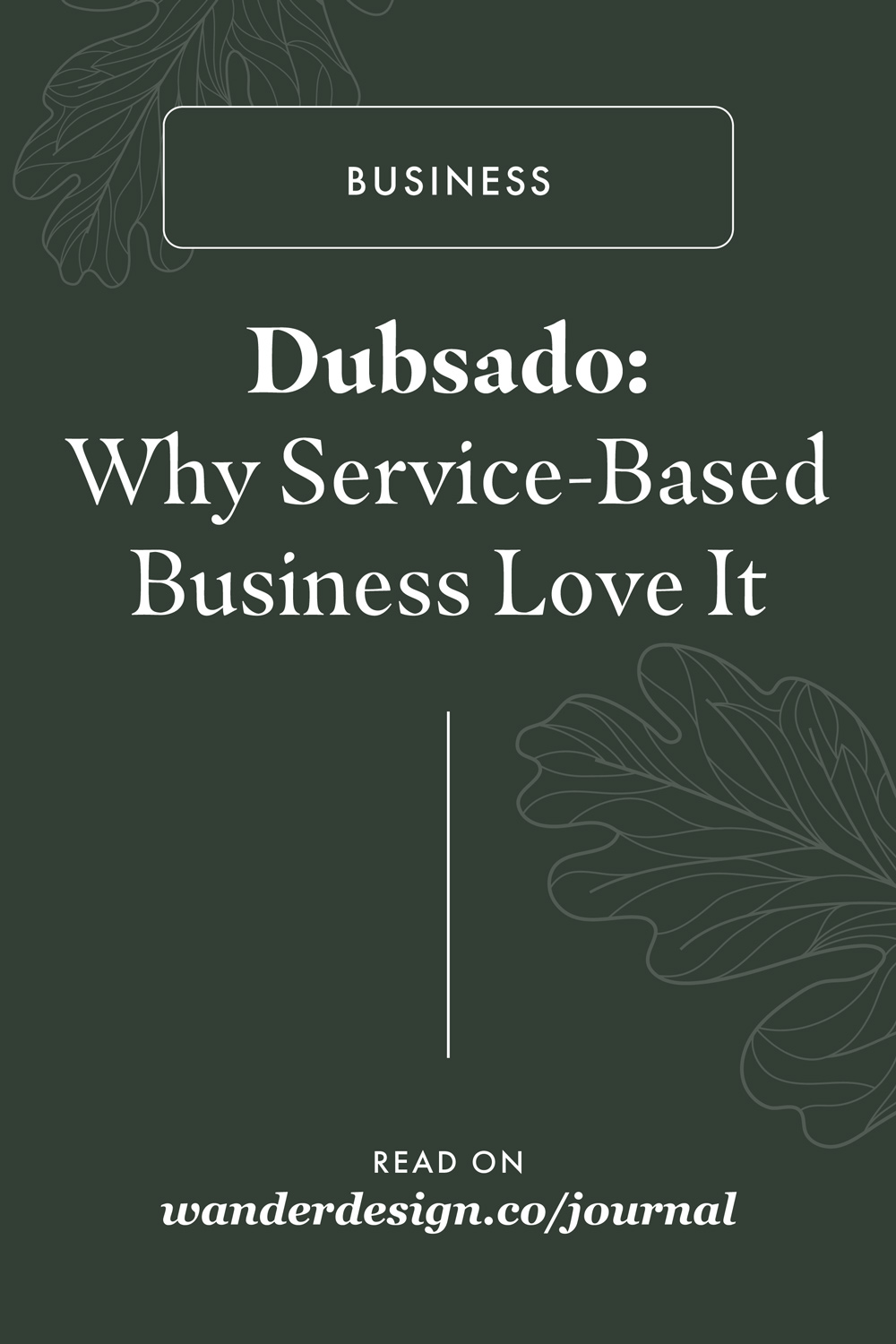 Dubsado: Why Service-Based Business Love It