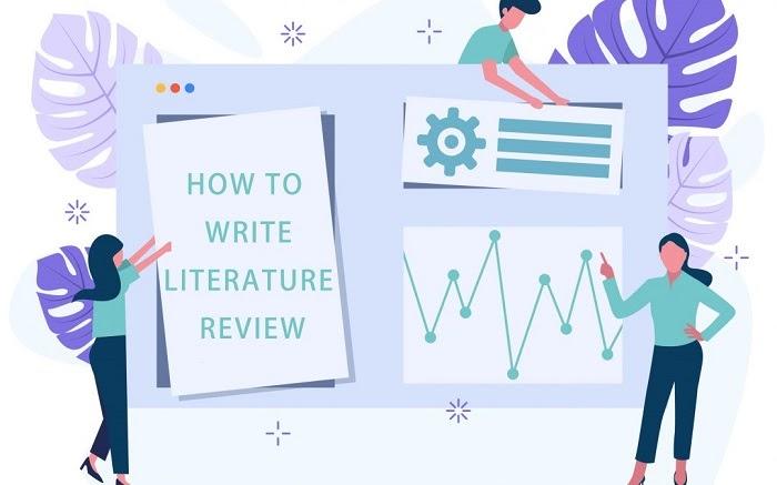 Hướng dẫn cách viết Literature Review chi tiết nhất