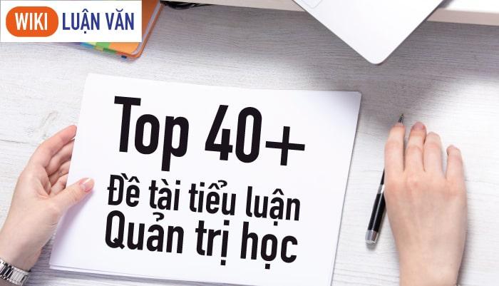 40 mẫu đề tài tiểu luận quản trị học hay nhất