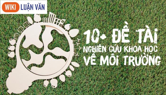 10+ đề tài nghiên cứu khoa học về môi trường đạt điểm cao nhất