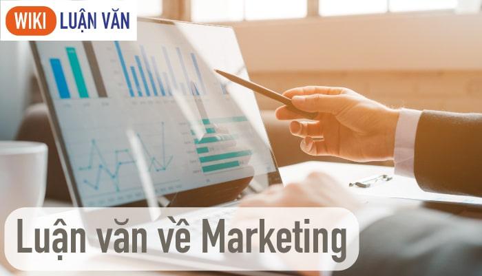 Hướng dẫn làm luận văn Marketing một cách chi tiết