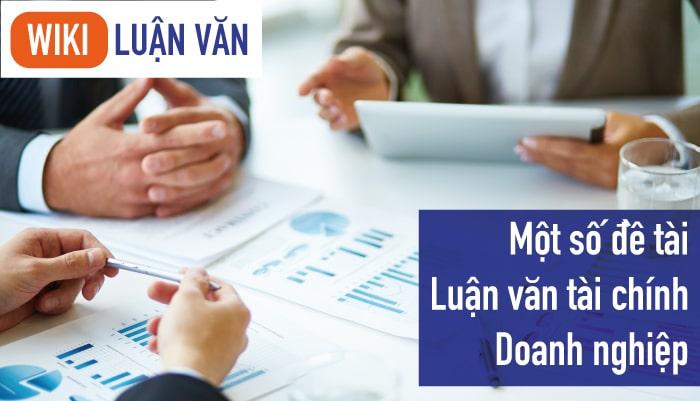 Một số đề tài luận văn tài chính doanh nghiệp chất lượng